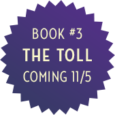 Book #3 The Toll, Coming 11/5